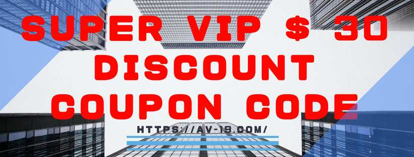 Super VIP $ 30 discount coupon code